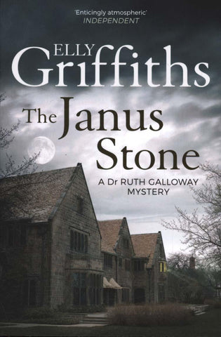 The Dr Ruth Galloway Mysteries Book 2: The Janus Stone by Elly Griffiths
