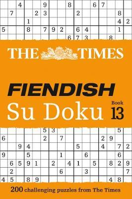Fiendish Sudoku Book 13: 200 Challenging Sudoku Puzzles by The Times