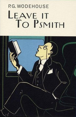 Leave It To P Smith by P G Wodehouse