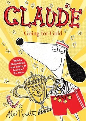 Claude: Going For Gold by Alex T. Smith