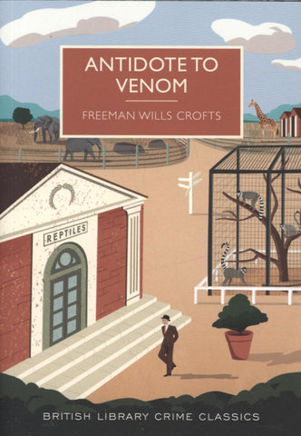 Antidote To Venom by Freeman Wills Crofts
