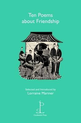 Ten Poems About Friendship by Lorraine Mariner