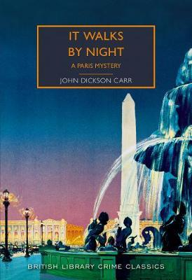 It Walks by Night: A Paris Mystery by Carr John Dickson