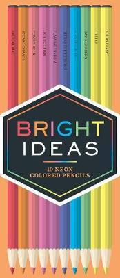 Bright Ideas Neon Colored Pencils by Books, Chronicle
