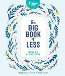 Big Book of Less: Finding Mindfulness and Joy in Living Light by Irene Smit
