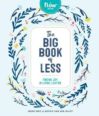 The Big Book of Less: Finding Mindfulness and Joy in Living Light by Irene Smit