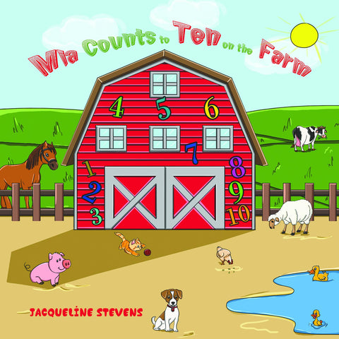 Mia Counts to Ten on the Farm by Jacqueline Stevens