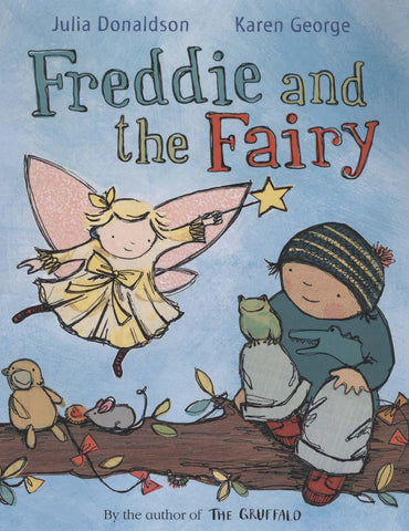 Freddie & The Fairy by Julia Donaldson