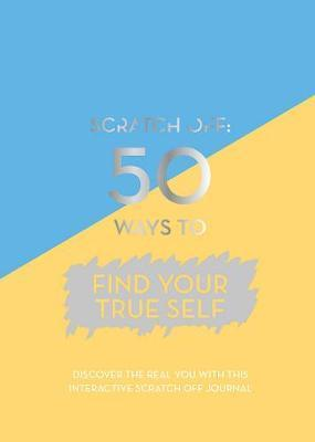 Scratch Off: 50 Ways to Find Your True Self by Publishing Ltd Quadrille