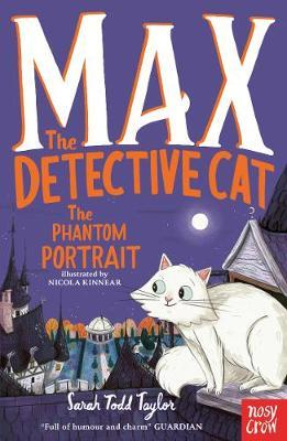 Max the Detective Cat: The Phantom Portrait by Taylor Sarah Todd