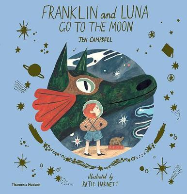 Franklin and Luna Go to the Moon by Jen Campbell