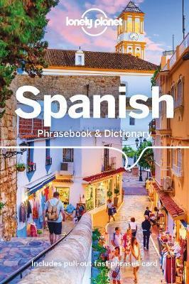 Lonely Planet Spanish Phrasebook & Dictionary by Planet Lonely