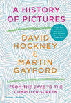 A History of Pictures: From the Cave to the Computer Screen by David Hockney
