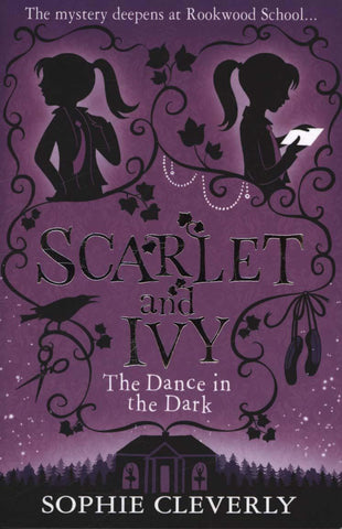 Scarlet & Ivy Dance In The Dark by Sophie Cleverly