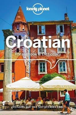 Lonely Planet Croatian Phrasebook & Dictionary by Planet Lonely