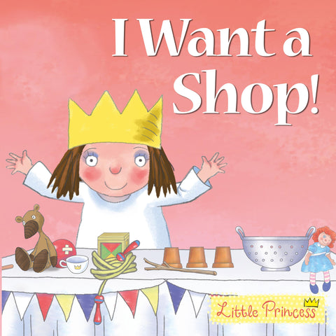 I Want a Shop! by Tony Ross