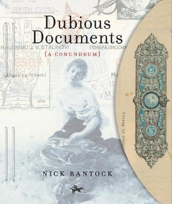 Dubious Documents: A Puzzle by Nick Bantock