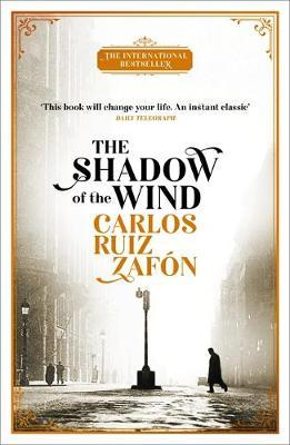Shadow of the Wind: The Cemetery of Forgotten Books 1 by Carlos Ruiz Zafon