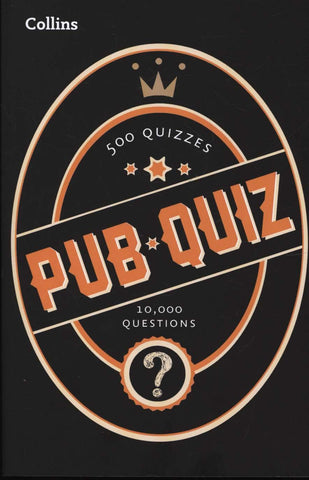 Collins Pub Quiz: 500 Quizzes - 10,000 Easy, Medium and Difficult Questions