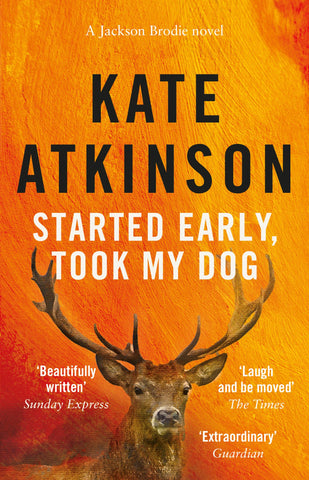 Jackson Brodie Book 4: Started Early, Took My Dog by Kate Atkinson