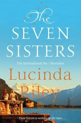 The Seven Sisters Book 1: The Seven Sisters by Lucinda Riley