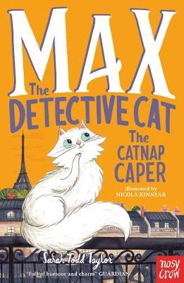 Max the Detective Cat: The Catnap Caper by Taylor Sarah Todd