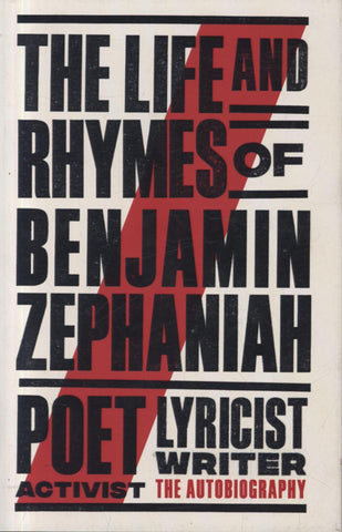 The Life & Rhymes Of Benjamin Zephaniah *SIGNED FIRST EDITION* by Benjamin Zephaniah