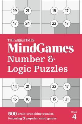 MindGames Number and Logic Puzzles Book 4: 500 Brain-Crunching Puzzles by The Times