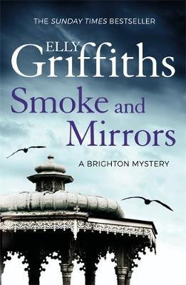 The Brighton Mysteries Book 2: Smoke and Mirrors by Elly Griffiths