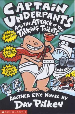 Captain Undepants and the Attack of the Talking Toilets by Dav Pilkey