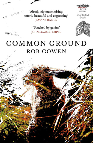 Common Ground: One of Britain's Favourite Nature Books as featured on BBC's Wint by Rob Cowen