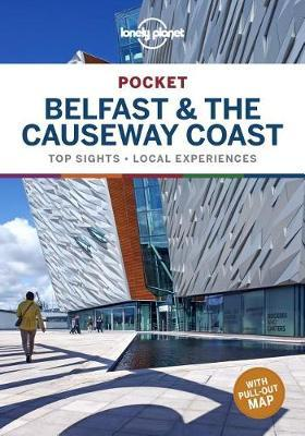 Lonely Planet Pocket Belfast & the Causeway Coast by Planet Lonely