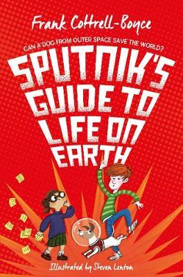 Sputnik's Guide To Life on Earth by Boyce Frank Cottrell