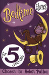 Bedtime Stories For 5 Year Olds by Helen Paiba