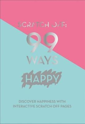 Scratch Off: 99 Ways Happy A6 Notebook by Quadrille