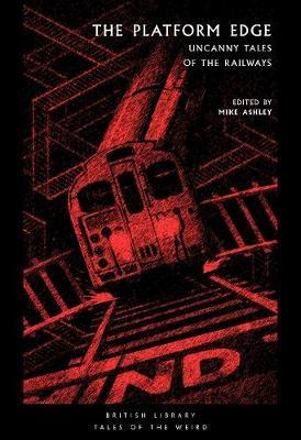 Platform Edge: Uncanny Tales of the Railways