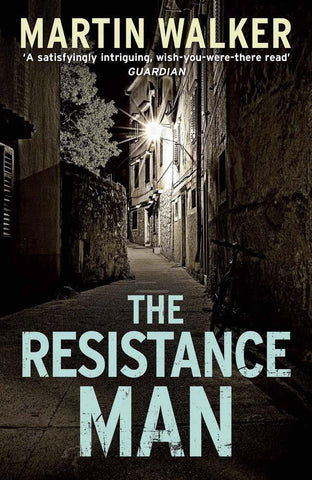 The Dordogne Mysteries Book 6: The Resistance Man by Martin Walker