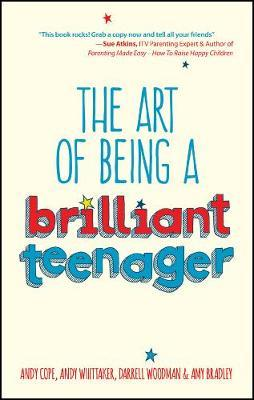 How To Be A Brilliant Teenager by Andy Cope