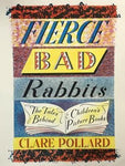 Fierce Bad Rabbits: The Tales Behind Children's Picture Books by Clare Pollard