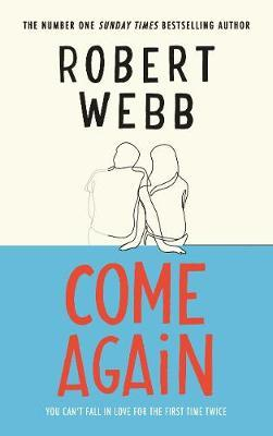 Come Again *SIGNED FIRST EDITION* by Robert Webb