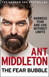 Fear Bubble: Harness Fear and Live without Limits by Ant Middleton