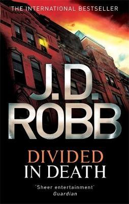 Divided In Death 18 by J. D. Robb
