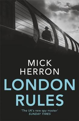 Slough House Book 5: London Rules by Mick Herron