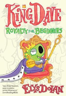 King Dave: Royalty for Beginners by Elys Dolan