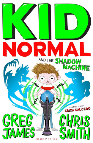 Kid Normal 3: Kid Normal and the Shadow Machine by Greg James