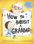 How To Babysit A Grandad by Jean Reagan