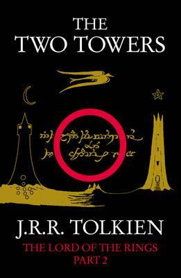 The Lord of the Rings 2: The Two Towers by J R R Tolkien