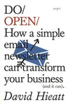 Do Open: How A Simple Newsletter Can Grow Your Business (and it Can) by David Hieatt