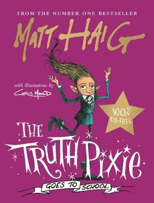 Truth Pixie Goes To School by Matt Haig