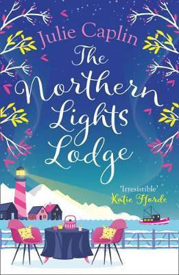 Romantic Escapes 4: The Northern Lights Lodge by Julie Caplin